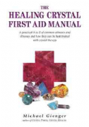 Healing Crystal First Aid Manual - Michael Gienger